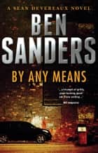 By Any Means ebook by Ben Sanders