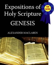 MacLaren's Expositions of Holy Scripture-The Book of Genesis ebook by Alexander MacLaren