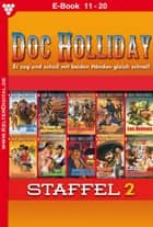 Doc Holliday Staffel 2 - Western - E-Book 11-20 ebook by Frank Laramy