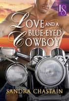 Love and a Blue-Eyed Cowboy - A Loveswept Classic Romance ebook by Sandra Chastain