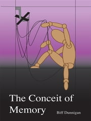 The Conceit of Memory ebook by Biff Dunnigan