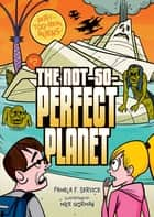 #2 The Not-So-Perfect Planet ebook by Mike Gorman, Pamela F. Service