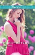 His Best Friend's Baby ebook by Susan Carlisle