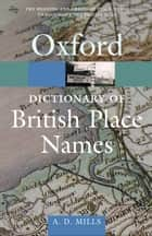 A Dictionary of British Place-Names ebook by A. D. Mills