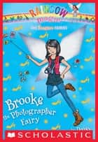 The Fashion Fairies #6: Brooke the Photographer Fairy - A Rainbow Magic Book ebook by Daisy Meadows