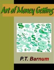 Art of Money Getting ebook by Barnum, P., T.