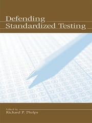 Defending Standardized Testing ebook by Richard Phelps
