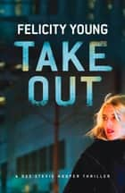 Take Out ebook by Felicity Young