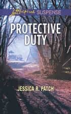 Protective Duty ebook by Jessica R. Patch