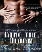 Ring the Alarm ebook by Tara Ann Bradley