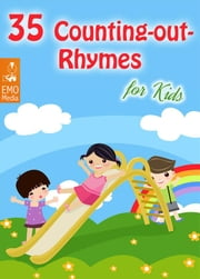 35 Counting-out Rhymes for Kids - Childhood Memories: Learning Counting-out Rhymes (Illustrated Edition) ebook by Cyrill Z. Brunswick