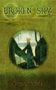 Broken Sky - Communion ebook by Chris Wooding