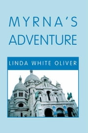 Myrna's Adventure ebook by Linda White Oliver