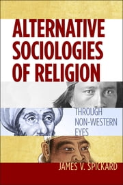Alternative Sociologies of Religion - Through Non-Western Eyes ebook by Kobo.Web.Store.Products.Fields.ContributorFieldViewModel