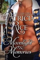 Moonlight and Memories ebook by Patricia Rice