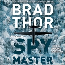 Spymaster - A Thriller audiobook by Brad Thor, Armand Schultz