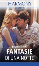 Fantasie di una notte - Harmony Destiny ebook by Joanne Rock