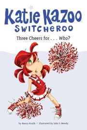 Three Cheers for...Who? #35 ebook by Nancy Krulik, John and Wendy