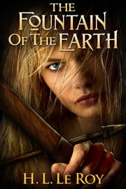 The Fountain of the Earth ebook by H. L. LeRoy