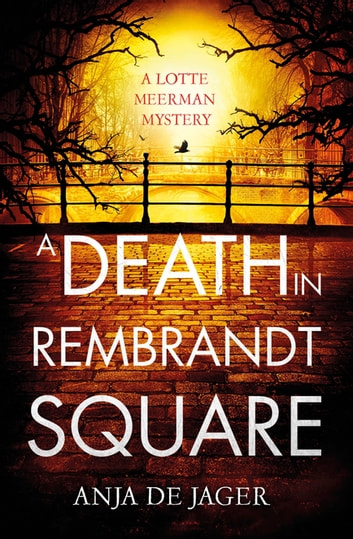 A Death in Rembrandt Square ebook by Anja de Jager