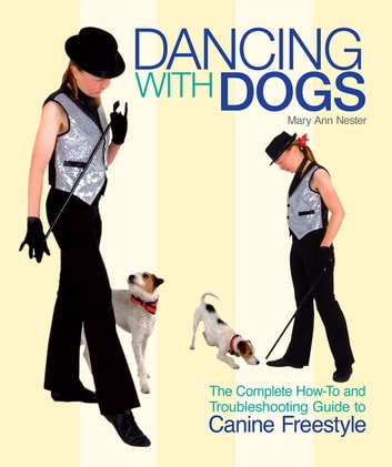 Dancing with Dogs ebook by Mary Ann Nester