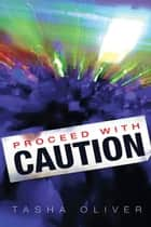 Proceed with Caution ebook by Tasha Oliver