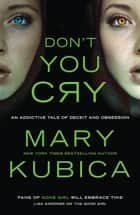 Don't You Cry 電子書 by Mary Kubica
