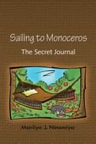 Sailing to Monoceros ebook by Marilyn J. Ninomiya