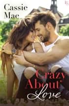 Crazy About Love - An All About Love Novel ebook by Cassie Mae