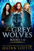 The Grey Wolves Series Books 1-6 ebook by