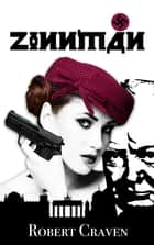 Zinnman - The wartime adventures of Eva Molenaar ebook by Robert Craven