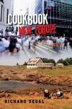 Cookbook for a New Europe ebook by Richard Segal