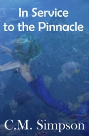 In Service to the Pinnacle ebook by C.M. Simpson
