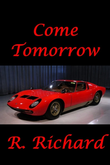 Come Tomorrow ebook by R. Richard