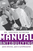 Manual antibullying ebook by Gustavo Teixeira