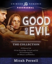 Good and Evil - The Collection ebook by Micah Persell
