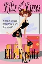 Kilts & Kisses ebook by Ellie Forsythe
