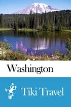 Washington state (USA) Travel Guide - Tiki Travel ebook by Tiki Travel