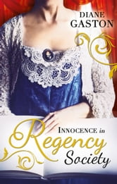 Innocence in Regency Society: The Mysterious Miss M / Chivalrous Captain, Rebel Mistress (Mills & Boon M&B) ebook by Diane Gaston
