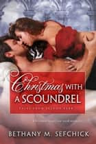 Christmas With a Scoundrel ebook by Bethany Sefchick