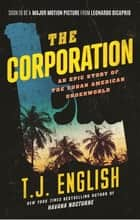 The Corporation ebook by T. J. English