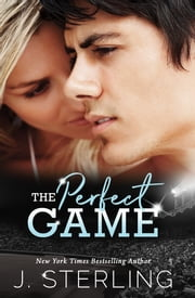 The Perfect Game - A New Adult Romance ebook by J. Sterling