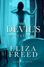 The Devil's Playground - Faraway, #1 ebook by Eliza Freed