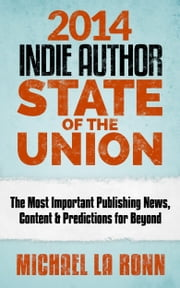 2014 Indie Author State of the Union ebook by Michael La Ronn