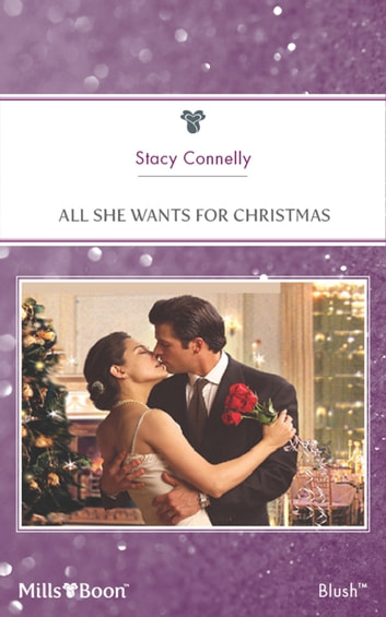 All She Wants For Christmas ebook by Stacy Connelly