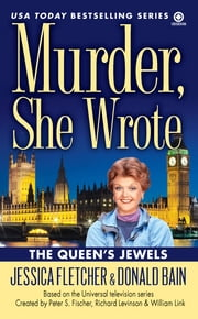 Murder, She Wrote: The Queen's Jewels ebook by Jessica Fletcher,Donald Bain