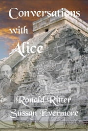Conversations with Alice ebook by Ronald Ritter,Sussan Evermore