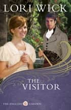 The Visitor ebook by Lori Wick