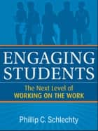 Engaging Students ebook by Phillip C. Schlechty