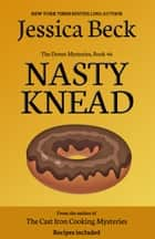Nasty Knead ebook by Jessica Beck
